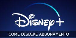 Come disdire l'abbonamento a Disney+