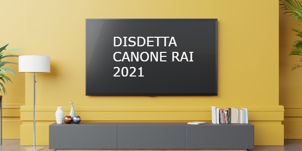disdetta canone rai 2021